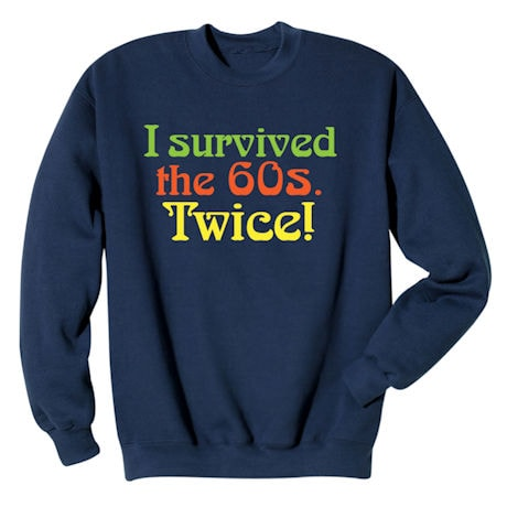 I Survived the 60s Twice Shirts