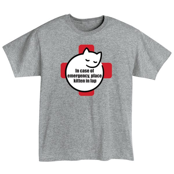 In Case of Emergency, Place Kitten in Lap Shirts