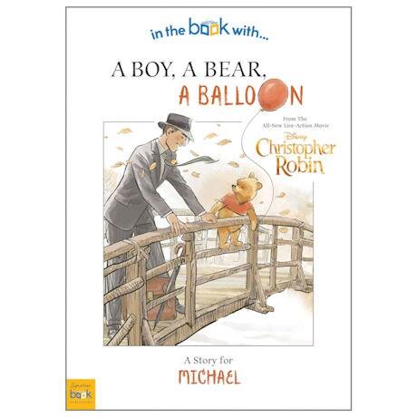 Personalized Christopher Robin: A Boy, A Bear, A Balloon Book