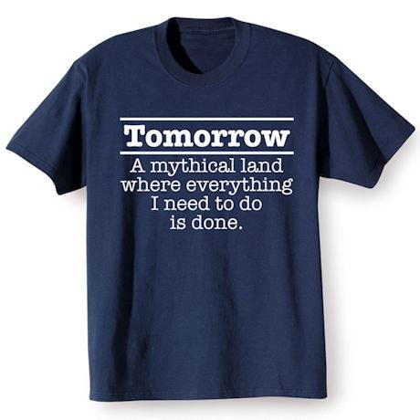 Tomorrow Procrastinator Shirts
