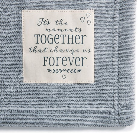 It's the Moments Together that Change Us Forever Blanket