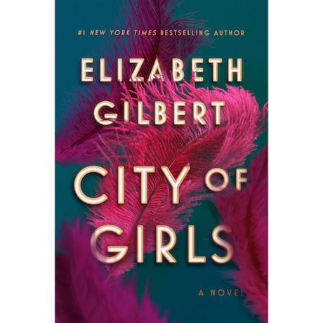City of Girls Signed Edition by Elizabeth Gilbert