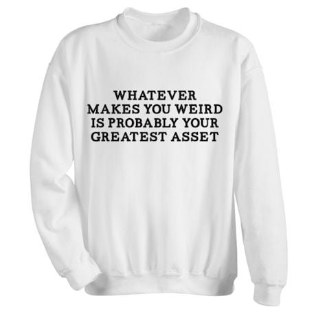 Your Greatest Asset Shirts