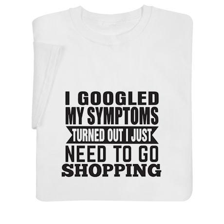 Personalized I Googled My Symptoms Shirts