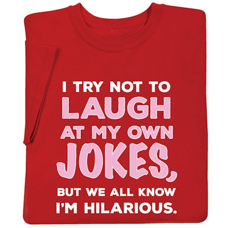 I Try Not To Laugh At My Own Jokes T-Shirt