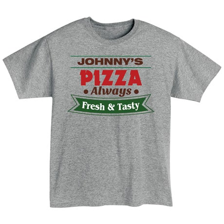 "Personalized ""Your Name"" Fresh & Tasty Pizza Tee"