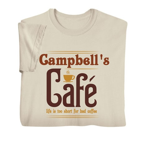"""Personalized """"Your Name"""" Life is Too Short for Bad Coffee Tee"""