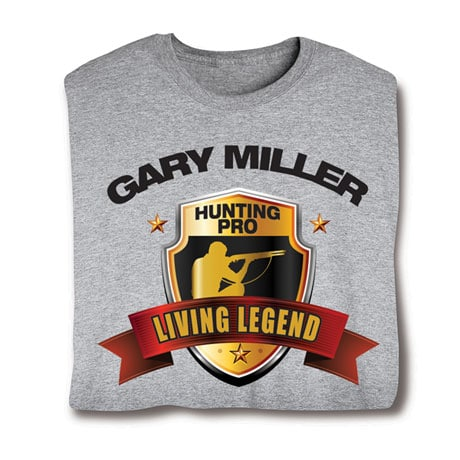 "Personalized ""Your Name"" Living Legend Series - Hunting Pro Tee"