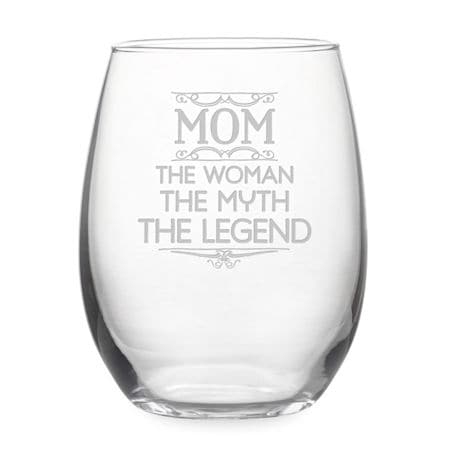 """""""Mom: The Woman, The Myth, The Legend"""" Stemless Wine Glass"""