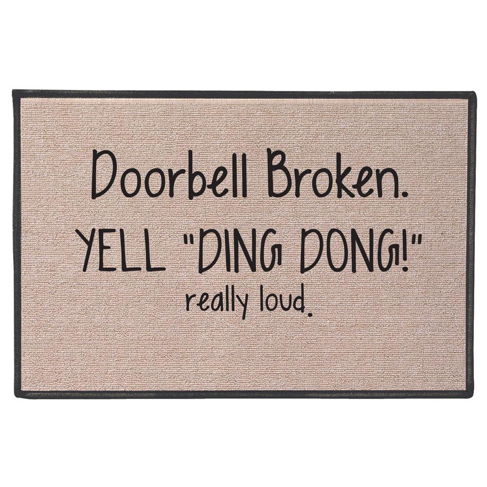 Exclusive Doorbell Broken Yell Ding Dong Really Loud Doormat ...